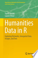 Humanities Data in R Four Core Analytical Areas Applicable To