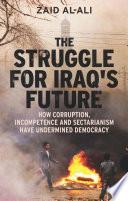The Struggle for Iraq s Future