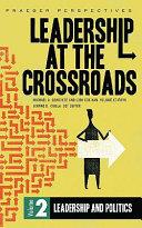 Leadership at the Crossroads  Leadership and politics