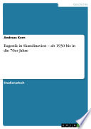 Eugenik in Skandinavien - ab 1930 bis in die 70er Jahre