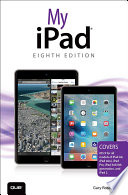 My iPad  Covers iOS 9 for iPad Pro  all models of iPad Air and iPad mini  iPad 3rd 4th generation  and iPad 2