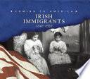 Irish Immigrants  1840 1920