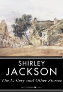 The Lottery And Other Stories : shirley jackson's most celebrated pieces of short fiction....