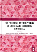 The Political Anthropology of Ethnic and Religious Minorities