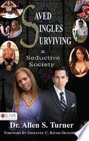 Saved Singles Surviving a Seductive Society