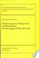 Veränderungen in Verlagswesen und Buchhandel der ehemaligen DDR, 1989-1991