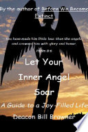 Let Your Inner Angel Soar A Guide To A Joy Filled Life