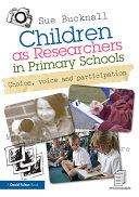 Children as Researchers in Primary Schools