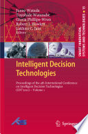 Intelligent Decision Technologies : of research on intelligent systems and intelligent...