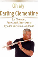 download ebook oh my darling clementine for trumpet, pure lead sheet music by lars christian lundholm pdf epub