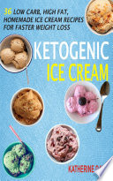 Ketogenic Ice Cream : low carb, scrumptious ice creams requires very little...