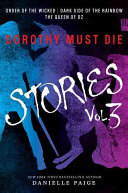 Dorothy Must Die Stories Volume 3 by Danielle Paige