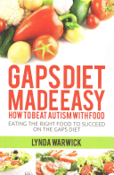 Gaps Diet Made Easy  How to Beat Autism with Food