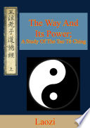 The Way And Its Power A Study Of The Tao T Ching