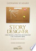 STORY DESIGNER. Come creare la struttura di un romanzo che funziona bene