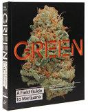 Green  A Field Guide to Marijuana