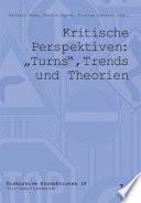 """Kritische Perspektiven: """"Turns"""", Trends und Theorien"""