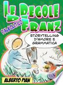 Le regole di Franz  Storytelling d amore e di grammatica