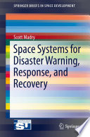 Space Systems for Disaster Warning  Response  and Recovery