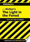 CliffsNotes on Richter s The Light in the Forest