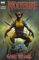 Wolverine Goes To Hell : wolverine: road to hell, and all-new...