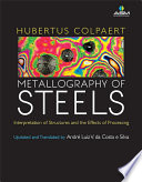 Metallography of Steels  Interpretation of Structure and the Effects of Processing