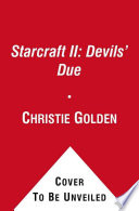 StarCraft II: Devils' Due Sequel Starcraft Ii Chronicles The