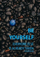 Be Yourself Everyone Else Is Already Taken Oscar Wilde 7x10 Lined Notebook Inspiration For Artists Writers Poets Performers