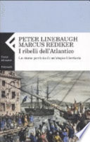 I ribelli dell Atlantico  La storia perduta di un utopia libertaria