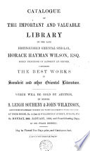 Catalogue of The    Library Of    Horace Hayman Wilson      Comprising the Best Works in Sanskrit and Other Oriental Literature  which Will be Sold by Auction     Book PDF
