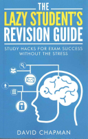 The Lazy Student's Revision Guide