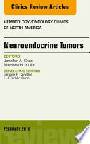 Neuroendocrine Tumors An Issue Of Hematology Oncology Clinics Of North America