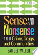 Sense and Nonsense About Crime  Drugs  and Communities