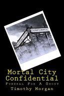 Mortal City Confidential