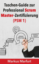 Taschen-Guide zur Professional Scrum Master–Zertifizierung