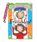 The Christian Girl s Guide to Friendship