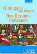 Hildegard von Bingen, das Gesundheitsbuch