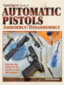 The Gun Digest Book Of Automatic Pistols Assembly Disassembly