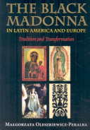 The Black Madonna In Latin America And Europe : become a symbol of national identity, resistance against...