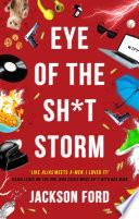 Eye of the Sh t Storm Book PDF