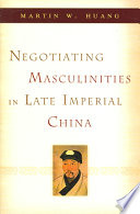 Negotiating Masculinities in Late Imperial China With Women In Their Writing? What Can