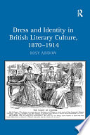 Dress And Identity In British Literary Culture 1870 1914