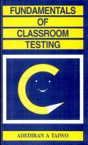 Fundamentals Of Classroom Testing