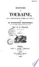 Histoire de Touraine depuis la conqu  te des Gaules par les Romains  jusqu    l ann  e 1790