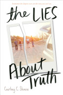 The Lies About Truth : comes a novel from the gifted author of...