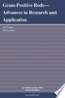 Gram Positive Rods   Advances in Research and Application  2013 Edition