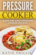 Pressure Cooker  Quick And Easy Pressure Cooker Recipes