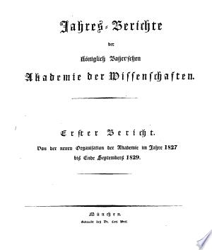 Jahresbericht der königlich Bayr'schen Akademie der Wissenschaften. - München, Wolf 1829-33