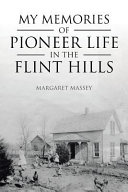 My Memories Of Pioneer Life In The Flint Hills