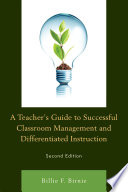 A Teacher s Guide to Successful Classroom Management and Differentiated Instruction